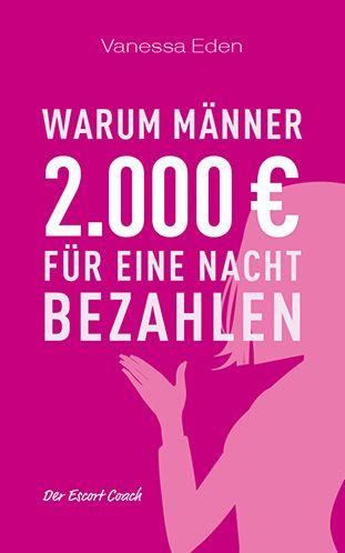 Vanessa Eden: Warum Männer 2.000,- Euro für eine Nacht bezahlen...