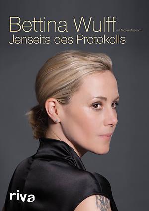"Bettina Wulff – ""Jenseits des Protokolls"""