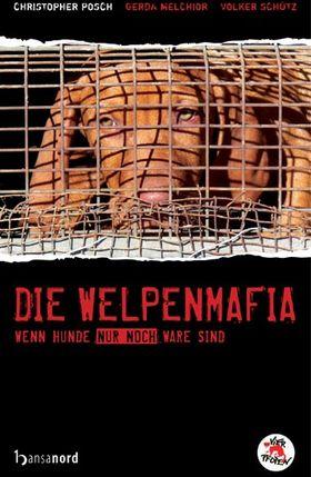 Die Welpenmafia – Wenn Hunde nur noch Ware sind