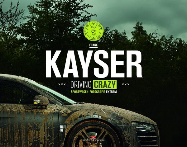 Frank Kayser: Driving Crazy
