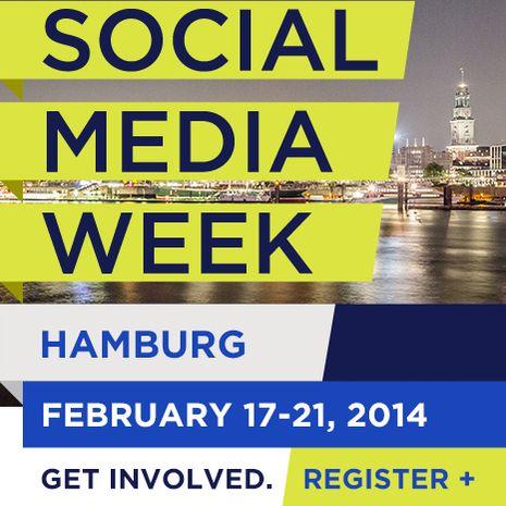 Social Media Week vom 17. - 21. Februar 2014 zum dritten Mal in Hamburg