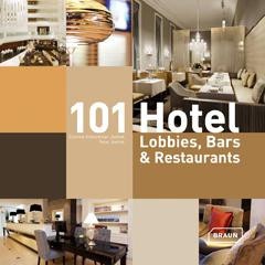 101 Hotel Lobbies, Bars and Restaurants by JOI-Design