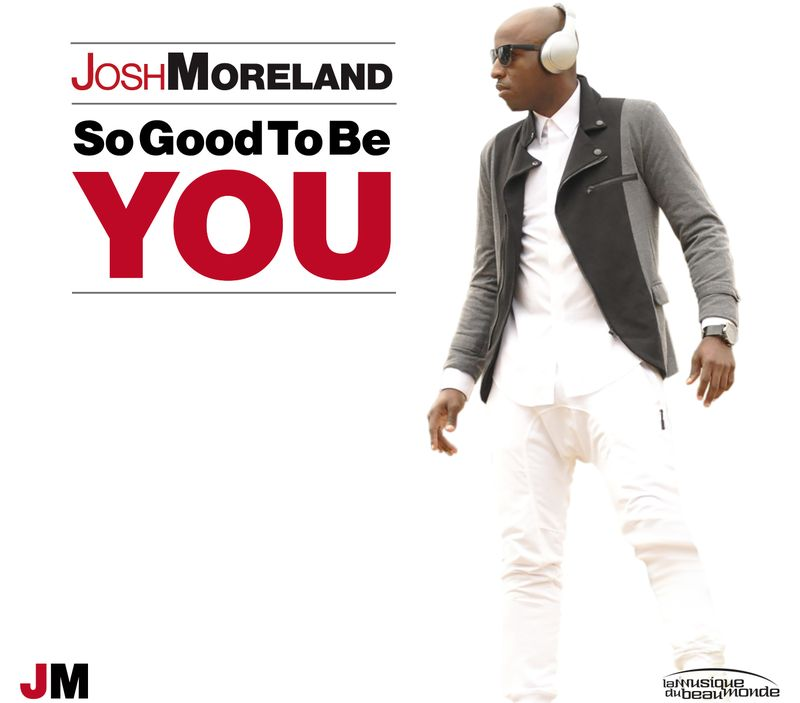 Josh Moreland - So Good To Be You