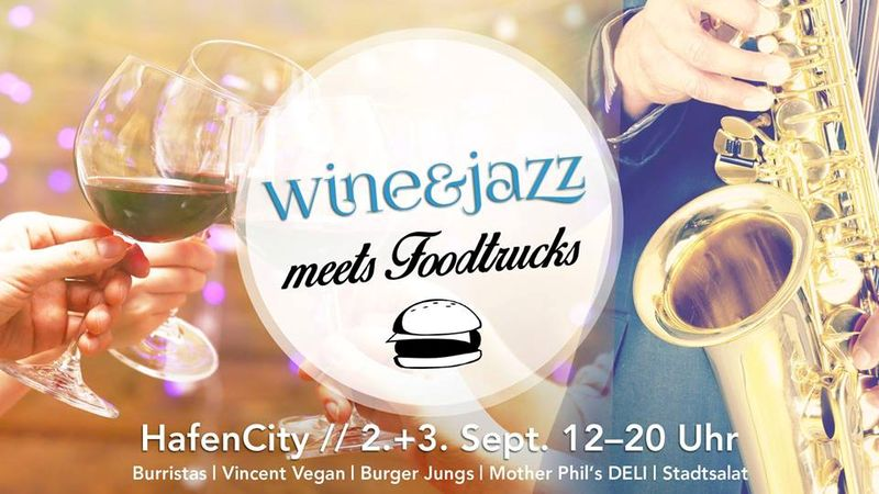 Erlesene Weine, kulinarische Highlights und klangvoller Jazz auf dem Überseeboulevard in der HafenCity