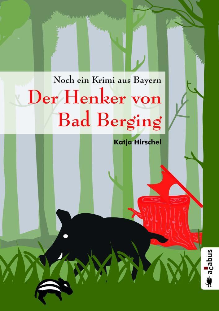 Katja Hirschel: Der Henker von Bad Berging