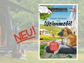 Campen mit Hund – neuer Stellplatzführer für den Wohnmobil-Urlaub